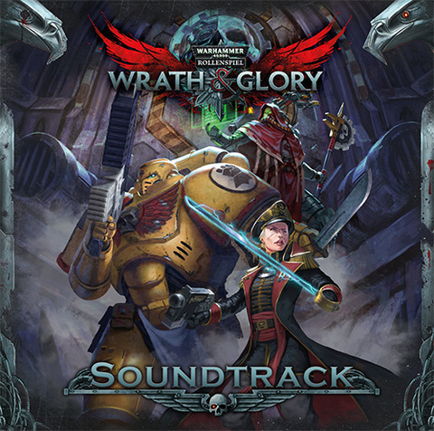 WH40K - Wrath & Glory - Soundtrack **VORBESTELLUNG**