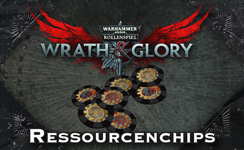 WH40K - Wrath & Glory - Ressourcenchips **VORBESTELLUNG**